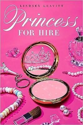 Lindsey Leavitt'sPrincess for Hire [Hardcover](2010) pdf