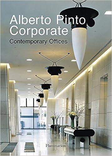 Alberto Pinto Corporate: Contemporary Offices: Alberto Pinto:  9782080305251: Amazon.com: Books