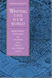 img - for Writing the New World: Imaginary Voyages and Utopias of the Great Southern Land (Utopianism and Communitarianism) book / textbook / text book