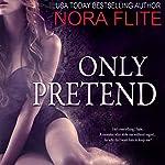 Only Pretend | Nora Flite