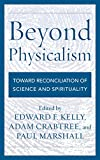 img - for Beyond Physicalism: Toward Reconciliation of Science and Spirituality book / textbook / text book