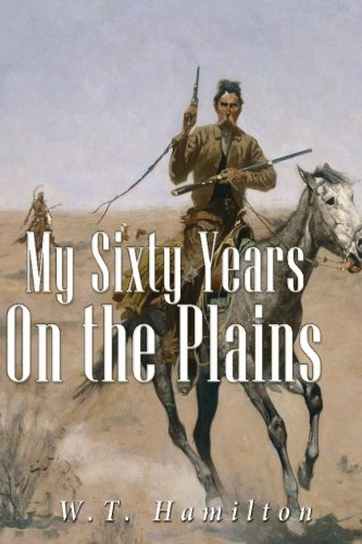 Download My Sixty Years on the Plains PDF