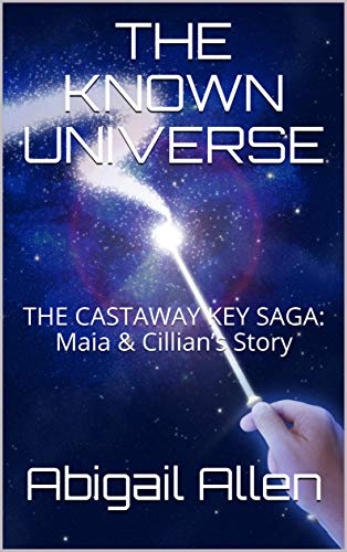 THE KNOWN UNIVERSE: THE CASTAWAY KEY SAGA: Maia & Cillian's Story (ACROSS THE KNOWN UNIVERSE Book 1)