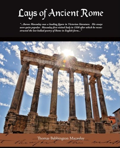 Download Lays Of Ancient Rome PDF