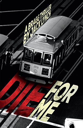 Die For Me: A Bragg Thriller cover