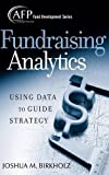 Fundraising Analytics: Using Data to Guide Strategy