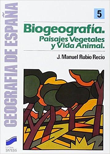 BIOGEOGRAFIA PAISAJES VEGETALES Y VIDA ANIMAL Geografía,Geografía de España: Amazon.es: Rubio Recio, José Manuel: Libros