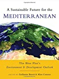 A Sustainable Future for the Mediterranean, , 1844072584