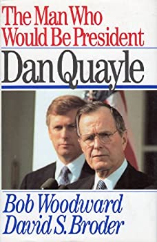 The Man Who Would be President: Dan Quayle 0671791834 Book Cover