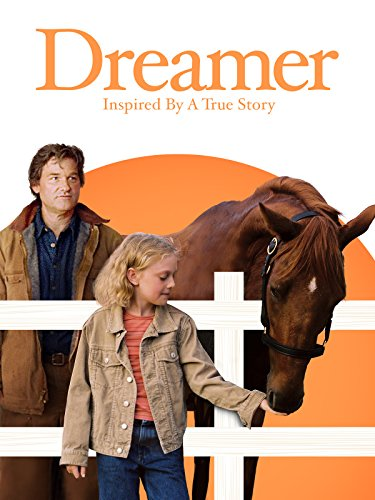 (Dreamer: Inspired by a True Story)