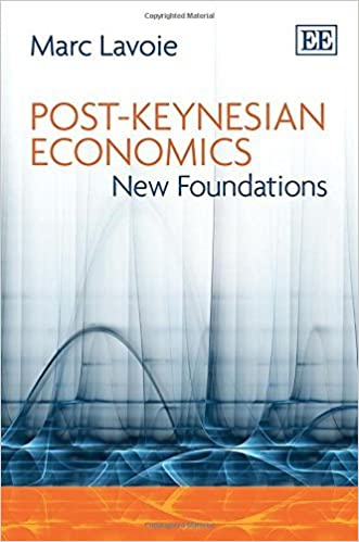 Post-Keynesian Economics: New Foundations by Marc Lavoie (2014-08-29)