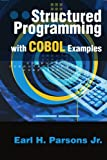 Structured Programming with COBOL Examples, Earl H. Parsons, 0595250947