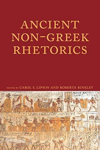 Ancient Non-Greek Rhetorics (Lauer Series in Rhetoric and Composition)