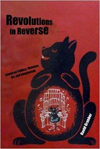 Revolutions in Reverse: Essays on Politics, Violence, Art, and Imagination (English Edition)