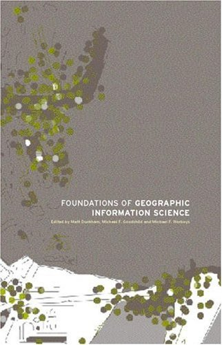 Foundations of Geographic Information Science Pdf