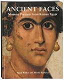 Ancient Faces: Mummy Portraits from Roman Egypt (A catalogue of Roman portraits in the British Museum)