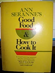Ann Seranne's good food & how to cook it
