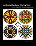 30-Minute Mandalas Coloring Book: Active Meditation for the Mind and Body OR Easy Meditation through Coloring