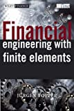 Financial Engineering with Finite Elements, Juergen Topper, 0471486906