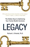 img - for Legacy: The Hiddens Keys to Optimizing Your Family Wealth Decisions book / textbook / text book