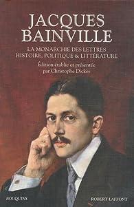 La monarchie des lettres par Jacques Bainville