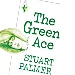 The Green Ace: Hildegarde Withers, Book 11 | Stuart Palmer