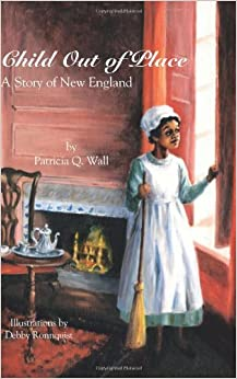 Book Child Out of Place: A Story of New England by Patricia Q. Wall (2004-01-12)