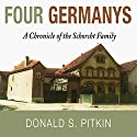 Four Germanys: A Chronicle of the Schorcht Family Audiobook by Donald S. Pitkin Narrated by Kevin Meyer
