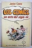 img - for Los comics: Un arte del siglo XX (Punto omega ; 246 : Seccion Historia y critica de la literatura y el arte) (Spanish Edition) book / textbook / text book