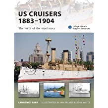 US Cruisers 1883–1904: The birth of the steel navy (New Vanguard)