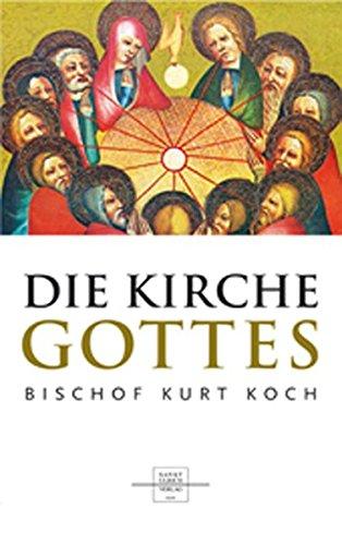 Die Kirche Gottes: Gemeinschaft im Geheimnis des Glaubens