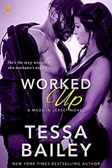 Worked Up (Made in Jersey) by [Bailey, Tessa]