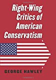 img - for Right-Wing Critics of American Conservatism book / textbook / text book