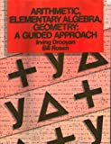 Arithmetic, Elementary Algebra, Geometry, Irving Drooyan and Bill Rosen, 0471821292