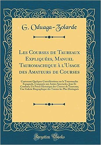 Amateurs De Courses Contenant Quelques Considerations Sur La Tauromachie Des Courses De Taureaux French Edition G Oduaga Zolarde 9780364457436