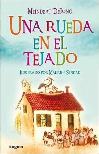 una rueda en el tejado noguer infantil spanish edition meindert de jong amazoncom books