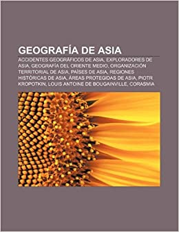 Geografía De Asia Accidentes Geográficos De Asia Exploradores De