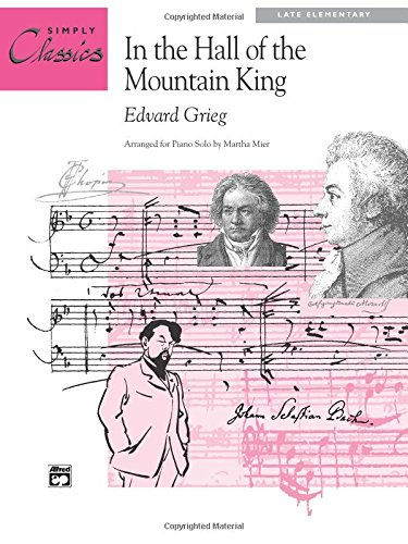 In the Hall of the Mountain King: Sheet (Simply Classics (Musical Hall Piano Music)