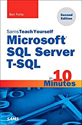 Microsoft SQL Server T-SQL in 10 Minutes, Sams Teach Yourself (2nd Edition)