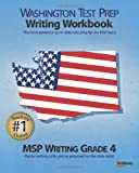 WASHINGTON TEST PREP Writing Workbook MSP Writing Grade 4, Washington Test Prep Books Staff, 1475255233
