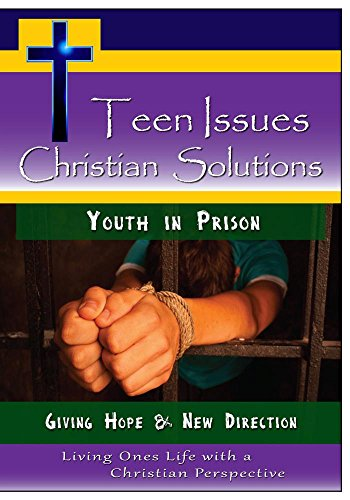Directions Giving - Teen Issues, Christian Solutions: Youth in Prison - Giving Hope & New Direction