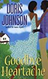 Goodbye Heartache, Doris Johnson, 0758209002