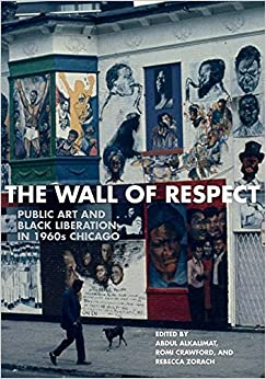 Descargar Ebooks Torrent The Wall Of Respect: Public Art And Black Liberation In 1960s Chicago Falco Epub