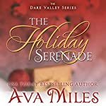 The Holiday Serenade: Dare Valley, Book 4 | Ava Miles