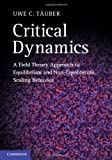Critical Dynamics: A Field Theory Approach to Equilibrium and Non-Equilibrium Scaling Behavior