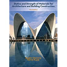 Statics and Strength of Materials for Architecture and Building Construction (3rd Edition)