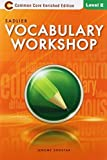 Vocabulary Workshop: Common Core Enriched Edition: Student Edition: Level E (Grade 10) by Jerome Shostak (2012-05-03)
