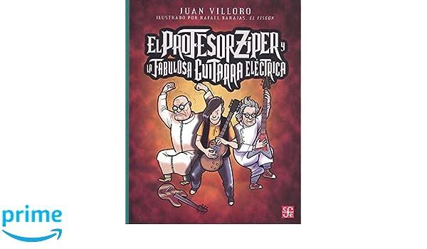 """El profesor Zíper y la fabulosa guitarra eléctrica (Spanish Edition): Juan Villoro, Rafael Barajas """", El Fisgón"""": 9786071636904: Amazon.com: Books"""