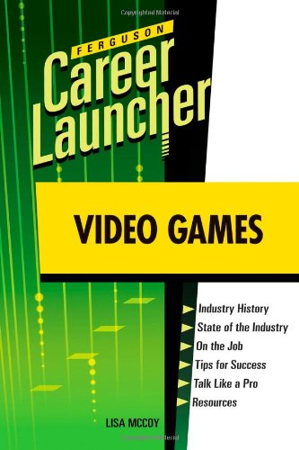 Video Games (Ferguson Career Launcher (Hardcover))