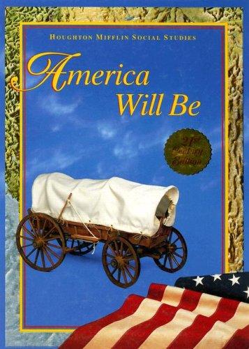 America Will Be (Houghton Mifflin Social Studies)